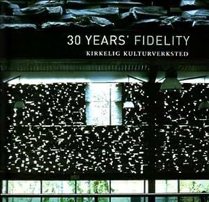 30 Years' Fidelity