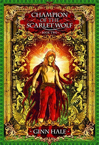 Champion of the Scarlet Wolf Book Two by Ginn Hale (2015-10-06)