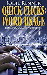 Quick Clicks: Word Usage: Precise Word Choices at Your Fingertips (English Edition)