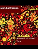 #6: Mundial Russian: Russian for football fans (Russian Mundial Book 2)