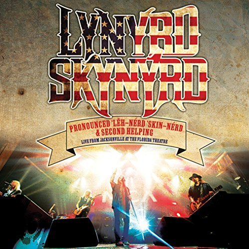 Pronounced Leh-nerd Skin-nerd & Second Helping [Live From The Florida Theater][2 CD] by Lynyrd Skynyrd (2016-05-04)