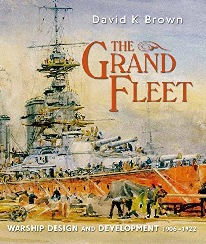 The Grand Fleet: Warship Design and Development 1906-1922: Warship Design and Development    1906-1922 (English Edition) por D K Brown