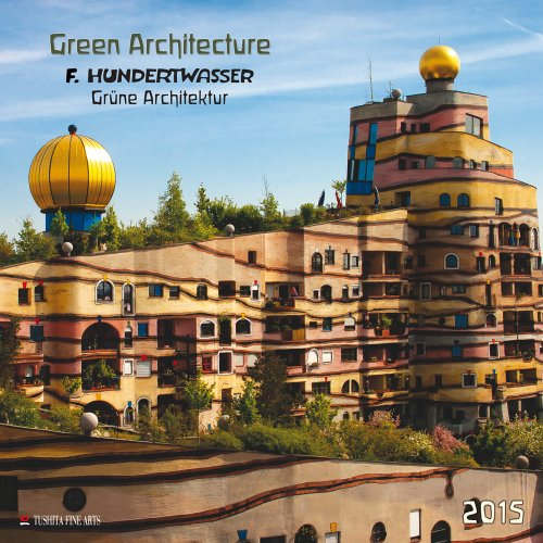 Hundertwasser Green Architecture 2015 Fine Arts