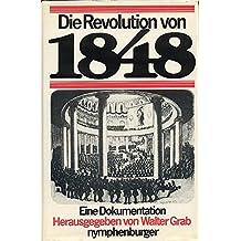 Die Revolution von 1848. Eine Dokumentation