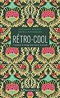 Rétro-cool - Comment le vintage peut sauver le monde