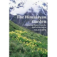 The Himalayan Garden: Growing Plants from the Roof of the World