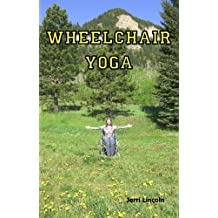 Wheelchair Yoga (English Edition)