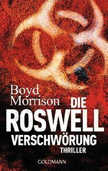 Die Roswell Verschwörung: Thriller von [Morrison, Boyd]