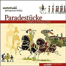 Spielzeigmuseum Nürnberg: Paradestücke - Zinnfiguren aus Nürnberg und Fürth