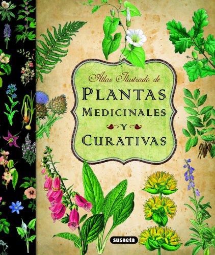 Plantas Medicinales Y Curativas (Atlas Ilustrado) por Equipo Susaeta