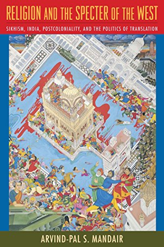 Religion and the Specter of the West: Sikhism, India, Postcoloniality, and the Politics of Translation (Insurrections: Critical Studies in Religion, Politics, and Culture) (English Edition) por Arvind-Pal Mandair