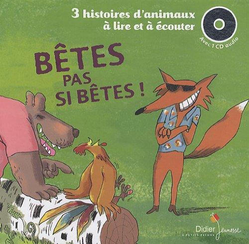 Bêtes pas si bêtes ! : 3 histoires d'animaux à lire et à écouter: Les trois boucs, La chèvre Biscornue, Le petit cochon têtu par Didier