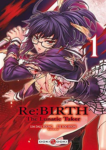 Re:Birth : The Lunatic Taker - Tome 01