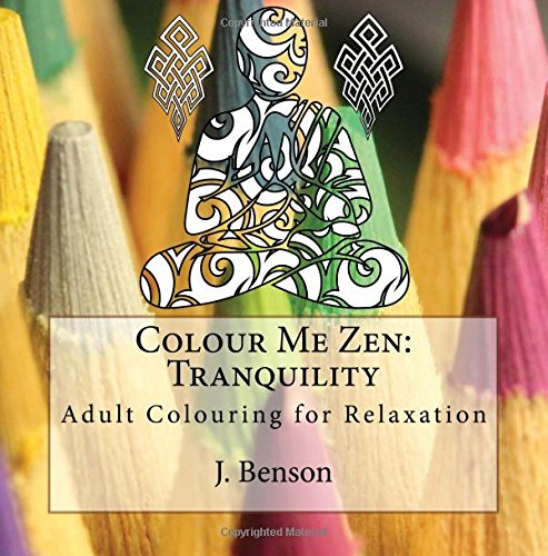 Colour Me Zen: Tranquility: Adult Colouring for Relaxation: Volume 1