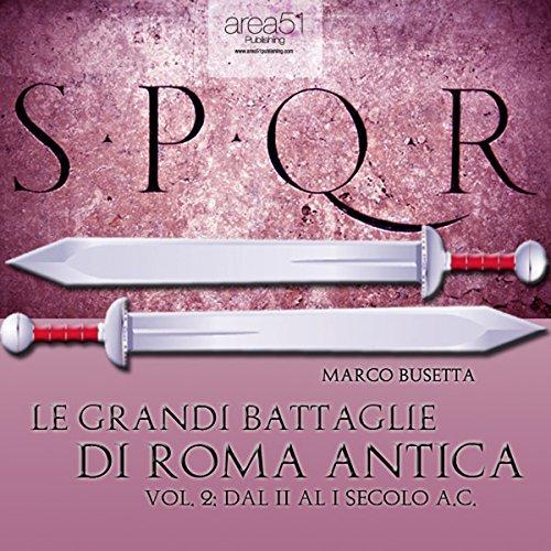 Le grandi battaglie di Roma antica vol. 2  Audiolibri