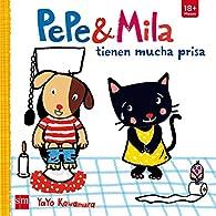 Pepe y Mila tienen mucha prisa par Yayo Kawamura