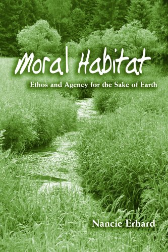 Moral Habitat: Ethos and Agency for the Sake of Earth (SUNY series on Religion and the Environment) por Nancie Erhard