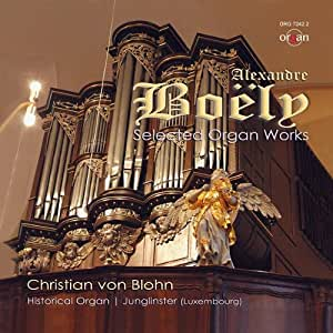 Alexandre P.F. Boëly : Selected Organ Works