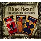 Blue Heart by Too Slim and the Taildraggers (2013-05-03)