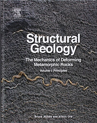 Structural Geology: The Mechanics of Deforming Metamorphic Rocks: 1