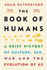 The Book of Humans: A Brief History of Culture, Sex, War and the Evolution of Us Paperback
