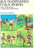 Jeux Traditionnels et jeux sportifs : Bases symboliques et traitement didactique
