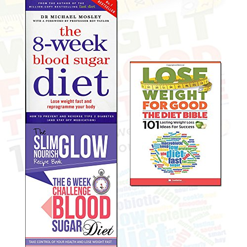 Blood sugar diet collection 2 books bundle with lose weight for good: The diet bible - The 8-week blood sugar diet: lose weight fast and reprogramme your body, The 6 week challenge ,101 lasting weight