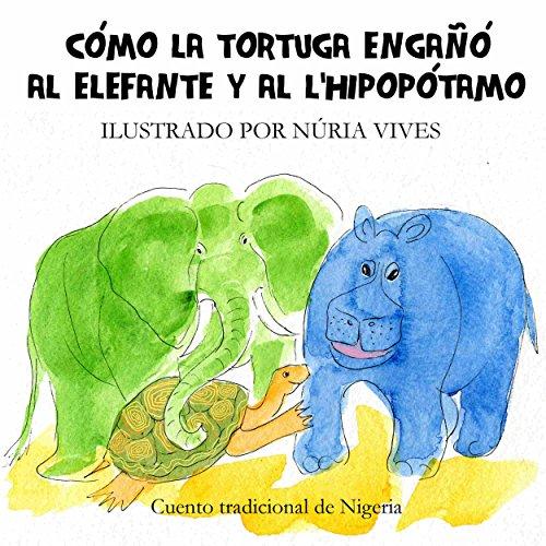 Cómo la tortuga engañó al elefante y al hipopótamo