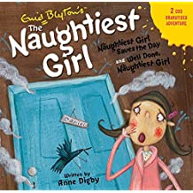 The Naughtiest Girl: Naughtiest Girl Saves the Day & Well Done, The Naughtiest Girl