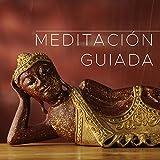 Meditacion Guiada: Musica Instrumental Relajante para Meditacion y Relajacion