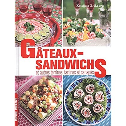 Gâteaux sandwichs, et autres terrines, tartines et canapés