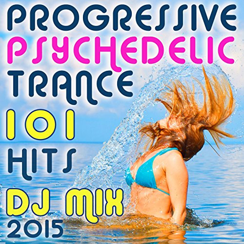 Progressive Psychedelic Trance Hits 2015 (1 Hour Continuous DJ Mix) [feat. Doctor Spook]
