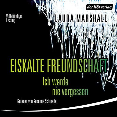 Buchseite und Rezensionen zu 'Eiskalte Freundschaft: Ich werde nicht vergessen' von Laura Marshall
