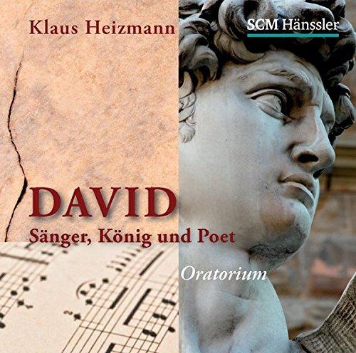 David: König, Sänger und Poet. Oratorium