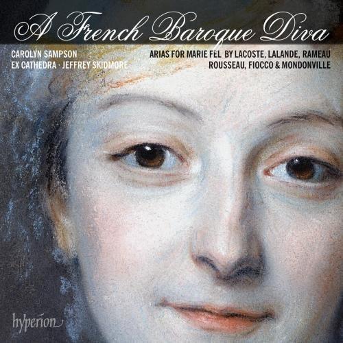 Eine französische Barock-Diva Arien für Marie Fel