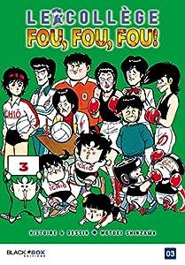 Le Collège Fou, Fou, Fou! - Kimengumi Nouvelle édition Tome 3