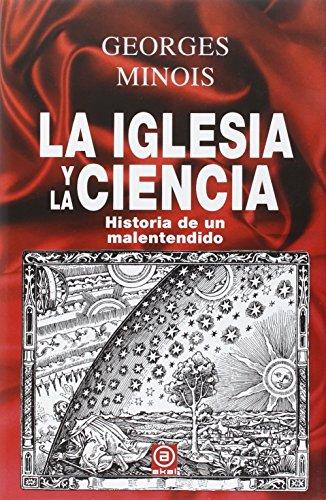 La Iglesia y la ciencia: Historia de un malentendido (Anverso) por Georges Minois