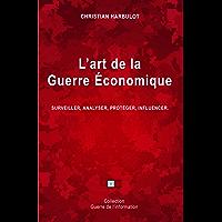 L'art de la guerre économique : Surveiller, analyser, protéger, influencer