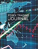 Forex Trading Journal: FX Trade Log For Currency Market Trading (World Map Price Charts Design) (180 pages) (8.5 x 11 Large)