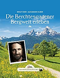 Das große kleine Buch: Die Berchtesgadener Bergwelt erleben