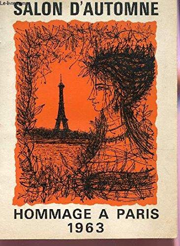 CATALOGUE - HOMMAGE A PARIS : PEINTURE, SCULPTURE, DESSIN, GRAVURE, LIVRE, ARTS APPLIQUES, ARCHITECTURE, TAPISSERIE / DU 23 OCOTBRE AU 24 NOVEMBRE 1963.