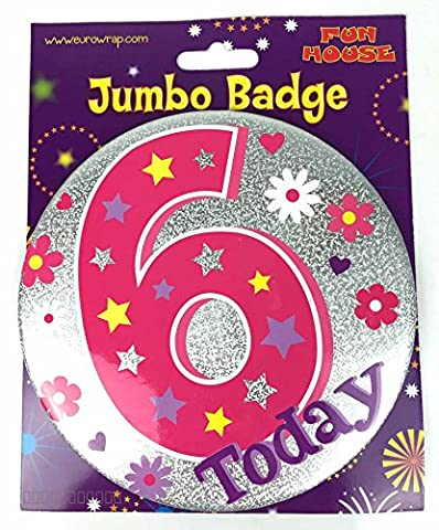 Age 6 Birthday Badge 6th Birthday Badge Jumbo Badge Girl Large Big Badge Pink