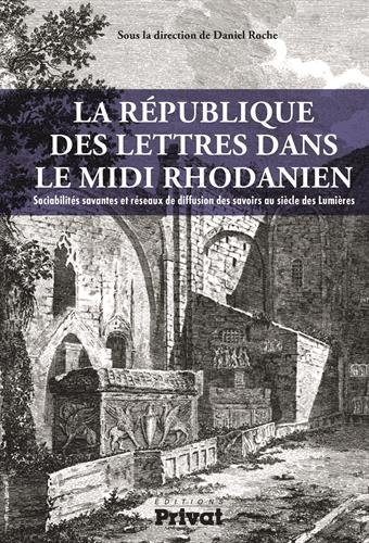 Republique des Lettres Dans le Midi Rhodanien (la)