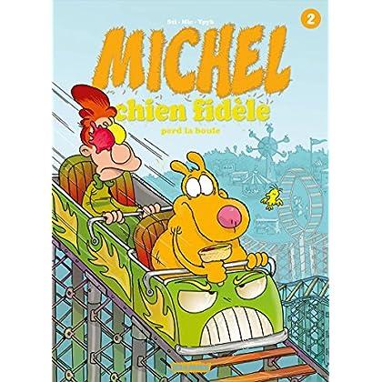 Michel chien fidèle T2: Perd la boule