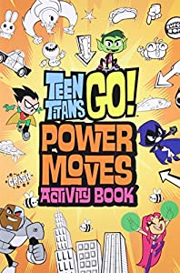 Teen Titans Go!: Power Moves Activity Book