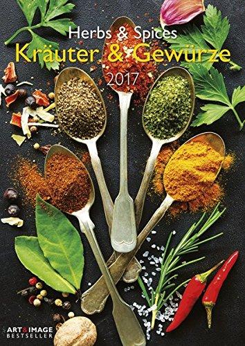 Kräuter & Gewürze 2017 - A&I Wandkalender A3, Fotokalender, Food-Inspirationen - 29,7 x 42 cm (Küche Handtücher Kräuter)