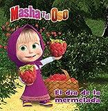 Masha Y El Oso: El Día de la Mermelada / Masha and the Bear: Jam Day (Masha Y El Oso. Álbum Ilustrado)
