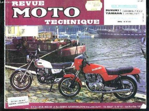 REVUE MOTO TECHNIQUE N° 47. SOMMAIRE: SUZUKI GSX 400 S LES CARACTERISTIQUES GENERALES ET REGLAGES. YAMAHA XJ 400...