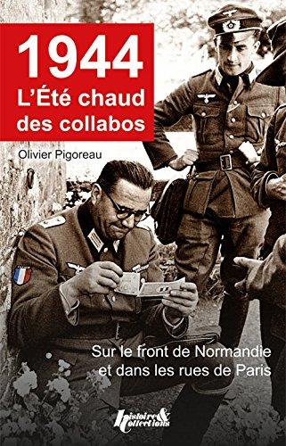 1944, l'été chaud des collabos par Olivier Pigoreau
