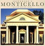 Jefferson's Monticello by William Howard Adams (1988-08-01)
